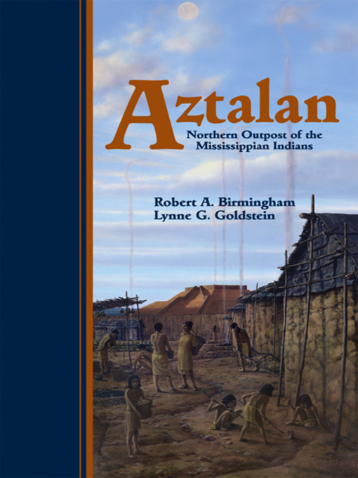 Title details for Aztalan by Robert A. Birmingham - Available