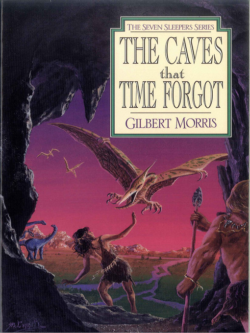 Title details for The Caves That Time Forgot by Gilbert Morris - Wait list