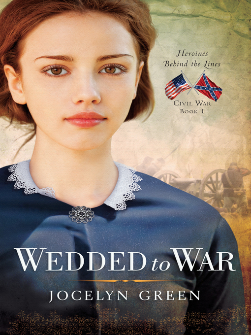 Title details for Wedded to War by Jocelyn Green - Available