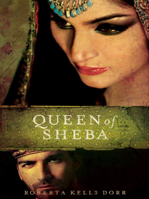 Title details for Queen of Sheba by Roberta Kells Dorr - Wait list