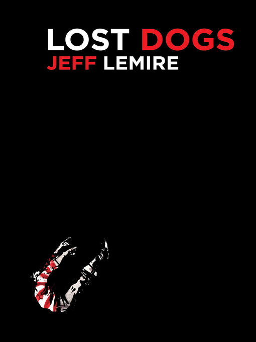 Title details for Lost Dogs by Jeff Lemire - Available