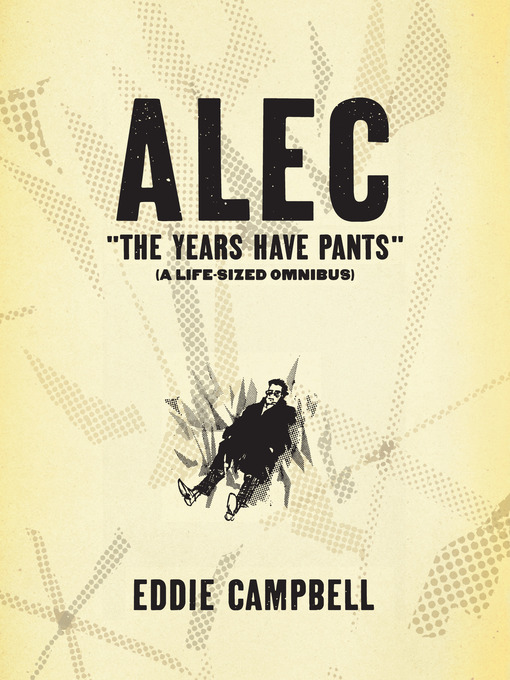 Title details for Alec: The Years Have Pants by Eddie Campbell - Available