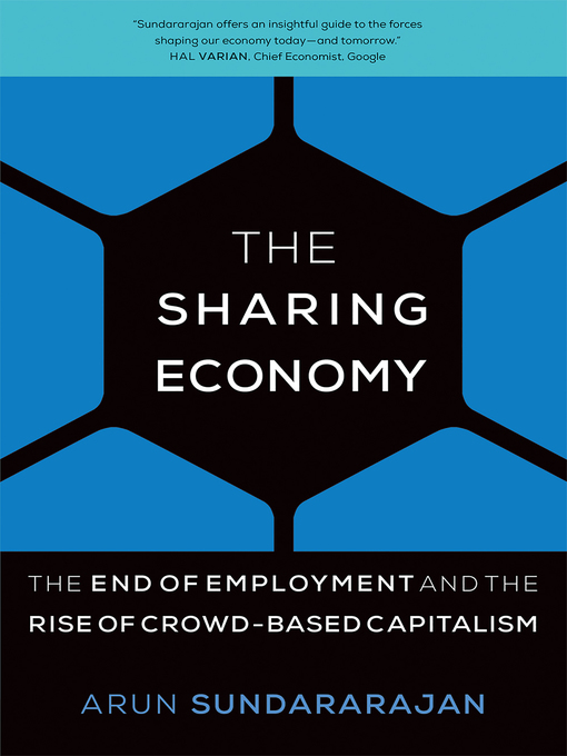 Title details for The Sharing Economy by Arun Sundararajan - Available