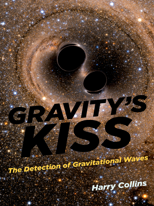 Title details for Gravity's Kiss by Harry Collins - Available