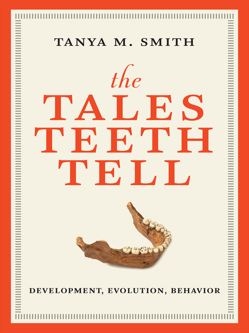 Title details for The Tales Teeth Tell by Tanya M. Smith - Wait list