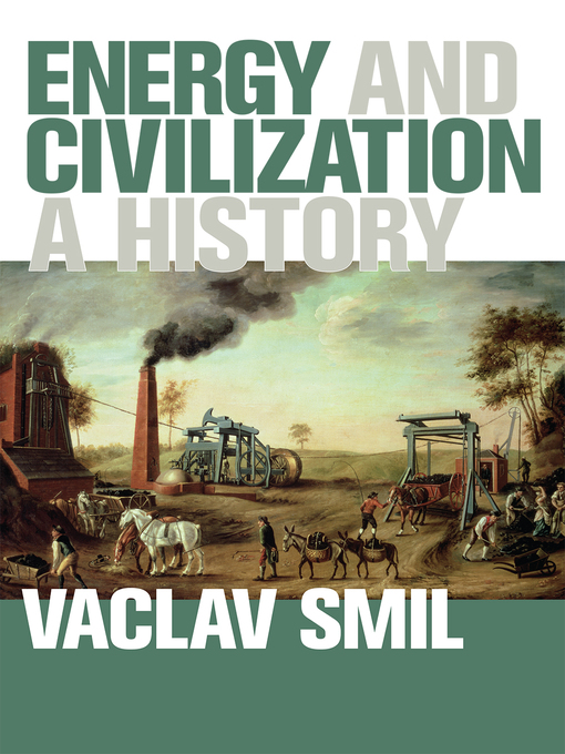 Title details for Energy and Civilization by Vaclav Smil - Wait list