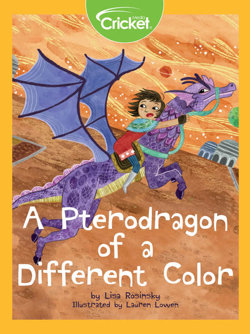 Title details for A Pterodragon of a Different Color by Lisa Rosinsky - Available
