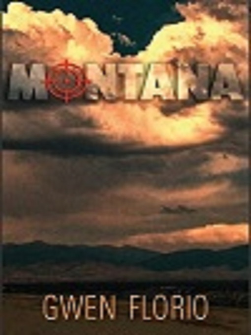 Title details for Montana by Gwen Florio - Available