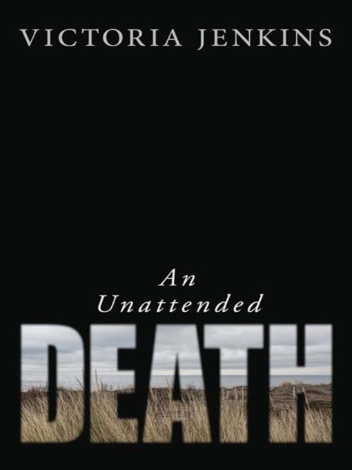Title details for An Unattended Death by Victoria Jenkins - Available