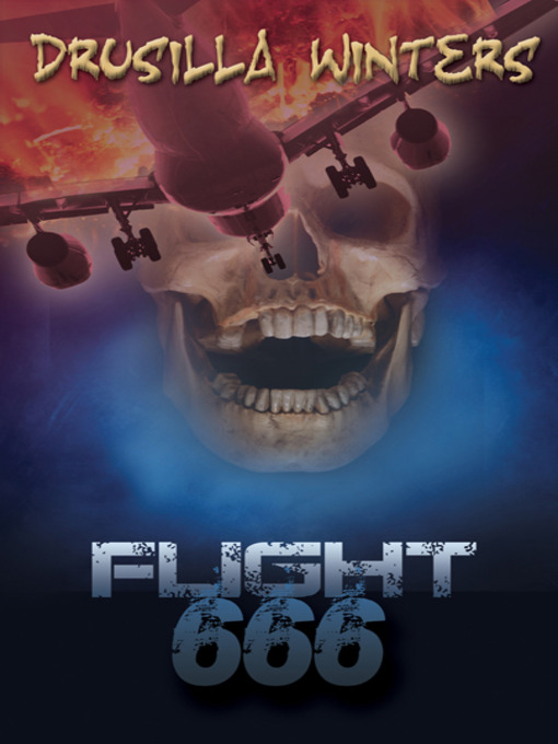 Title details for Flight 666 by Drusilla Winters - Available