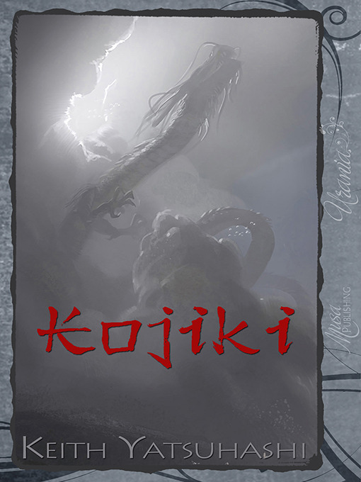 Title details for Kojiki by Keith Yatsuhashi - Available