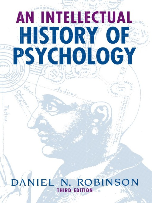 Title details for An Intellectual History of Psychology by Daniel N. Robinson - Wait list