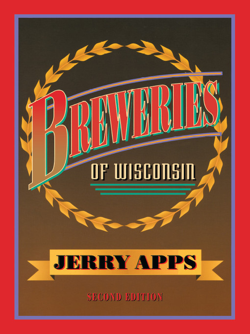 Title details for Breweries of Wisconsin by Jerry Apps - Available