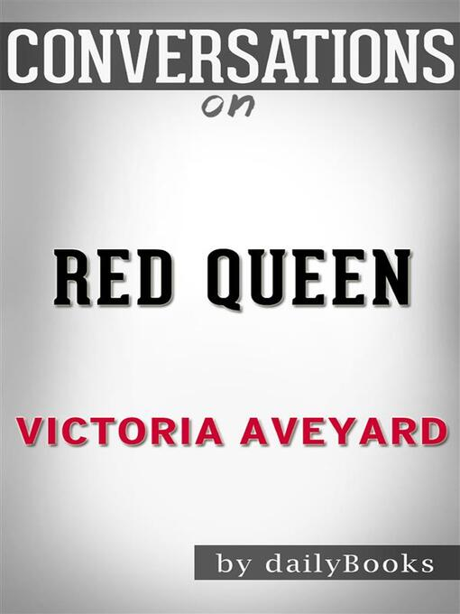 Title details for Red Queen--by Victoria Aveyard  by dailyBooks - Wait list