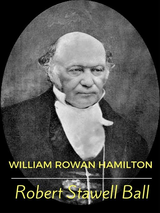 Title details for William Rowan Hamilton by Robert Stawell Ball - Available
