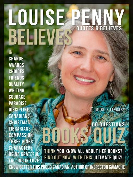 Title details for Louise Penny Believes--Louise Penny Quotes and Believes by Mobile Library - Wait list