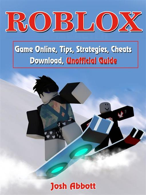 Title details for Roblox Game Online, Tips, Strategies, Cheats Download, Unofficial Guide by Josh Abbott - Available