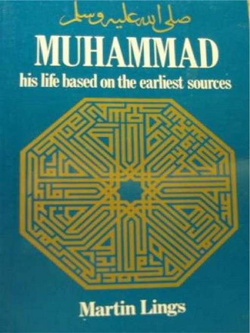 Title details for Muhammad--His Life Based on the Earliest Sources by Martin Lings - Wait list
