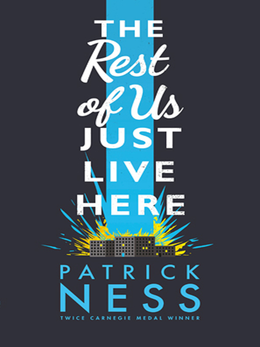 Title details for The Rest of Us Just Live Here by Patrick Ness - Wait list