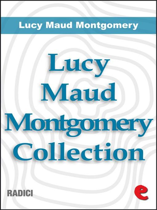 Title details for Lucy Maud Montgomery Collection by Lucy Maud Montgomery - Wait list