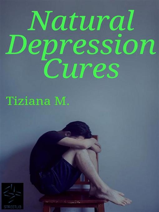 Title details for Natural Depression Cures by Tiziana M. - Available