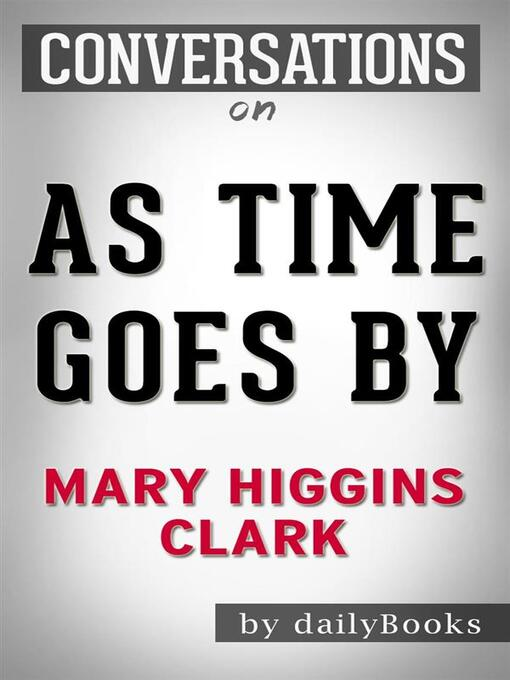 Title details for As Time Goes By--A Novel by Mary Higgins Clark  by Daily Books - Wait list