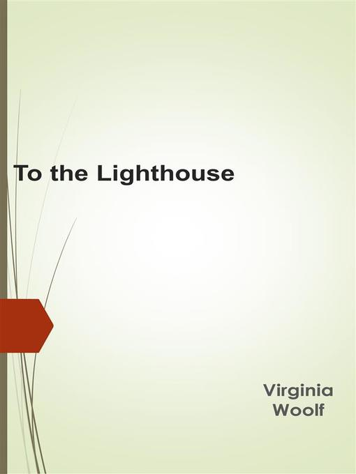 Title details for To the Lighthouse by Virginia Woolf - Available