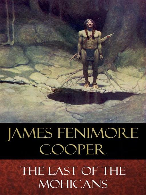 interracial relationships in james fenimore coopers novel last of the mohicans The paperback of the the last of the mohicans by james fenimore cooper fantasy self-help & relationships teen james fenimore cooper's novel, the last of.