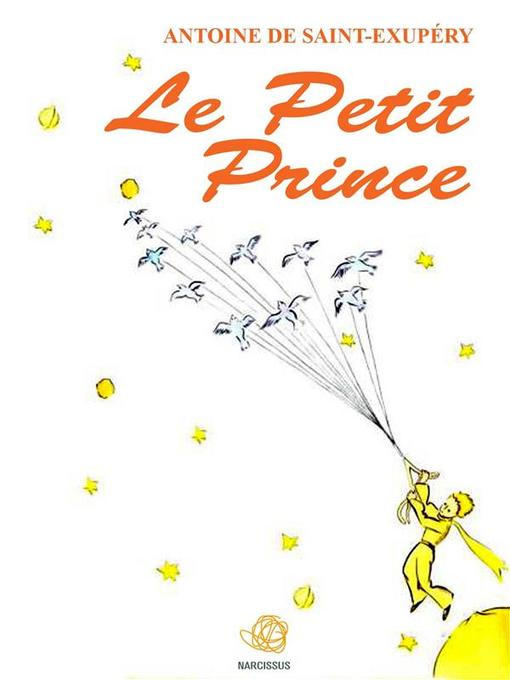 Title details for Le Petit Prince by Antoine de Saint-Exupéry - Wait list