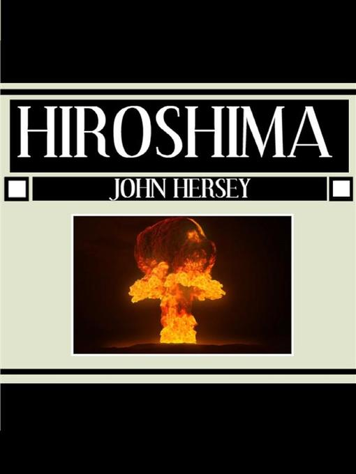 expository text hiroshima john hersey Identify the protagonist in each of the cluster's three texts and make a one-page scrapbook entry about his/her life these should look like real scrapbook pages, complete with actual memorabilia, awards, letters, photos, mementos, ticket stubs.
