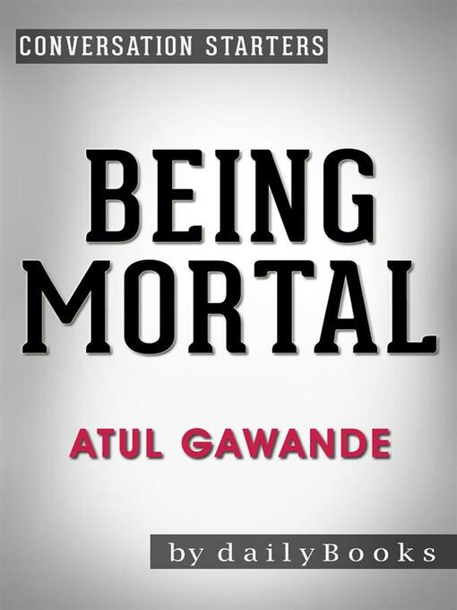 Cover of Being Mortal--by Atul Gawande