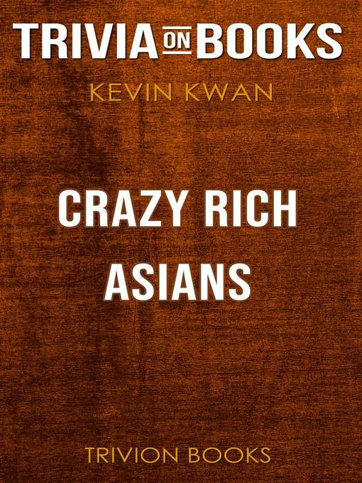Title details for Crazy Rich Asians by Kevin Kwan (Trivia-On-Books) by Trivion Books - Wait list
