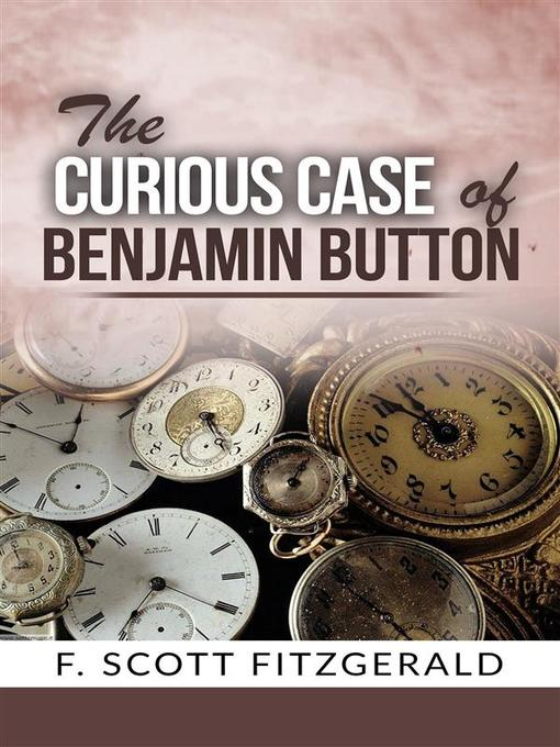 Title details for The Curious Case of Benjamin Button by F. Scott Fitzgerald - Available