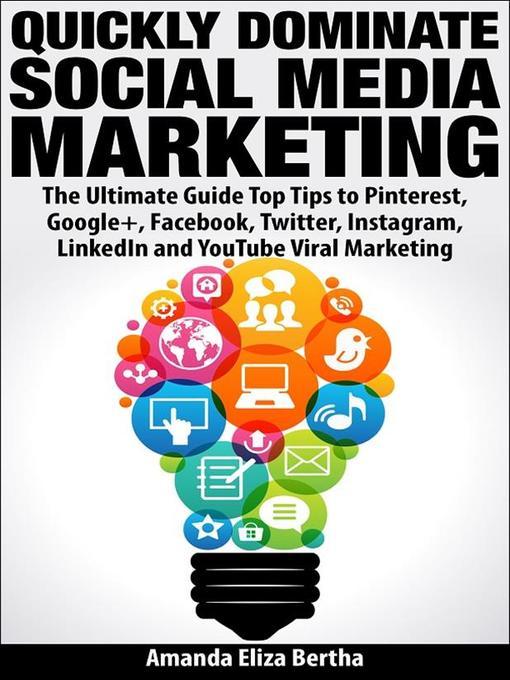 Title details for Quickly Dominate Social Media Marketing by Amanda Eliza Bertha - Wait list