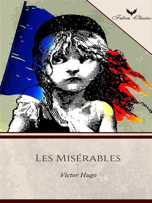an overview of the characters in the novel les miserables by victor hugo