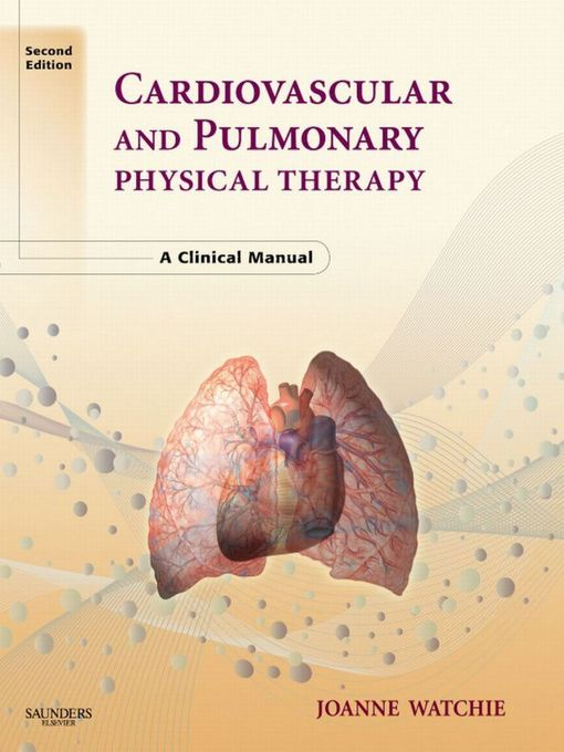 Cardiovascular and Pulmonary Physical Therapy--E-Book