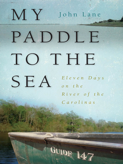 Title details for My Paddle to the Sea by John Lane - Available