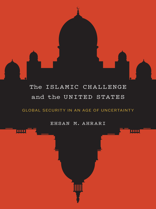 Title details for The Islamic Challenge and the United States by Ehsan M. Ahrari - Available