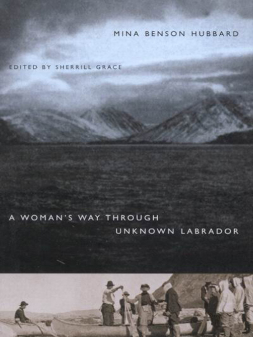 Title details for Woman's Way Through Unknown Labrador by Mina Benson Hubbard - Available