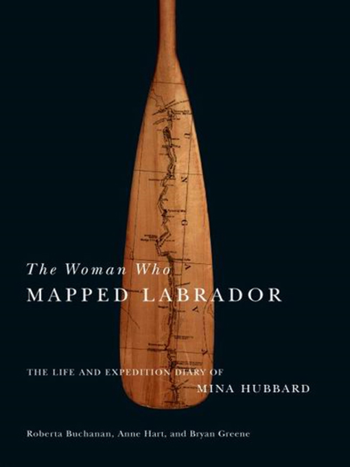 Title details for Woman Who Mapped Labrador by Mina Benson Hubbard - Available