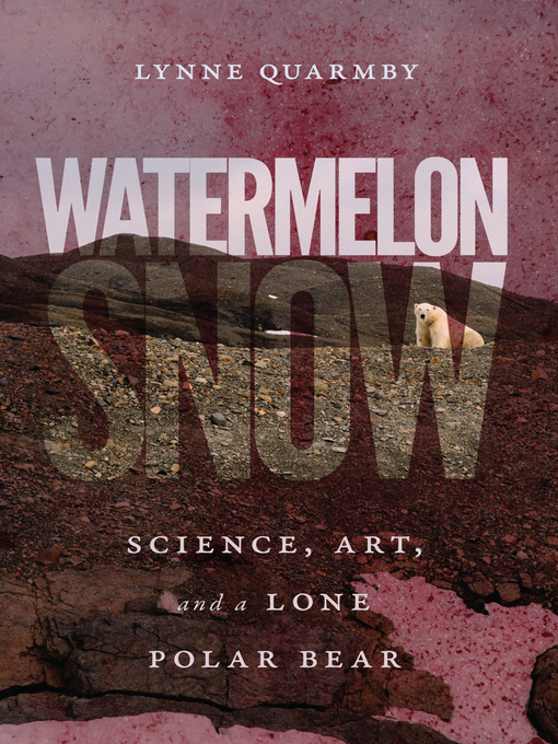 Title details for Watermelon Snow by Lynne Quarmby - Available