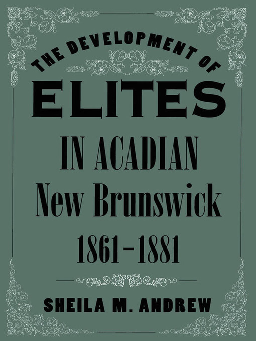 Cover of Development of Elites in Acadian New Brunswick, 1861-1881