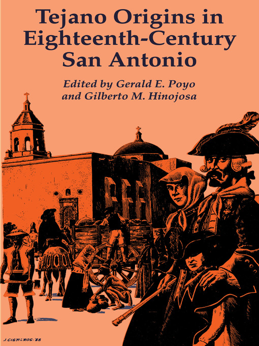 Title details for Tejano Origins in Eighteenth-Century San Antonio by Gerald E. Poyo - Available