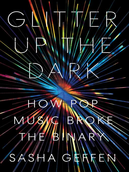Title details for Glitter Up the Dark by Sasha Geffen - Wait list