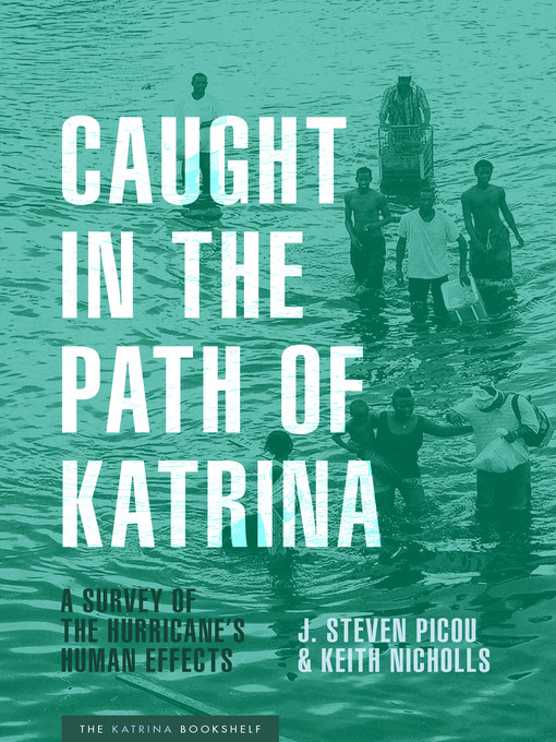 Title details for Caught in the Path of Katrina by J. Steven Picou - Available