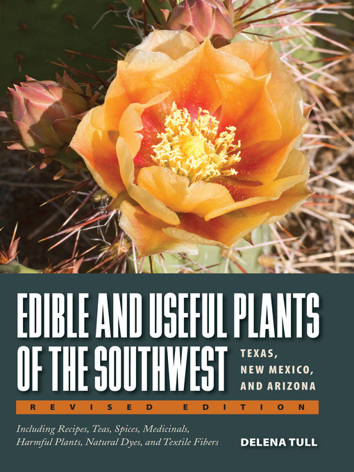 Title details for Edible and Useful Plants of the Southwest by Delena Tull - Wait list