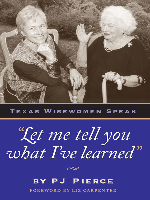 Title details for Let Me Tell You What I've Learned by P. J. Pierce - Available