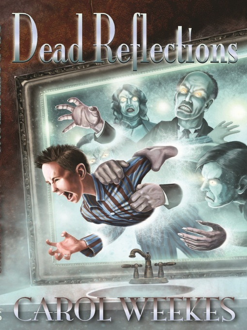 Title details for Dead Reflections by Carol Weekes - Wait list