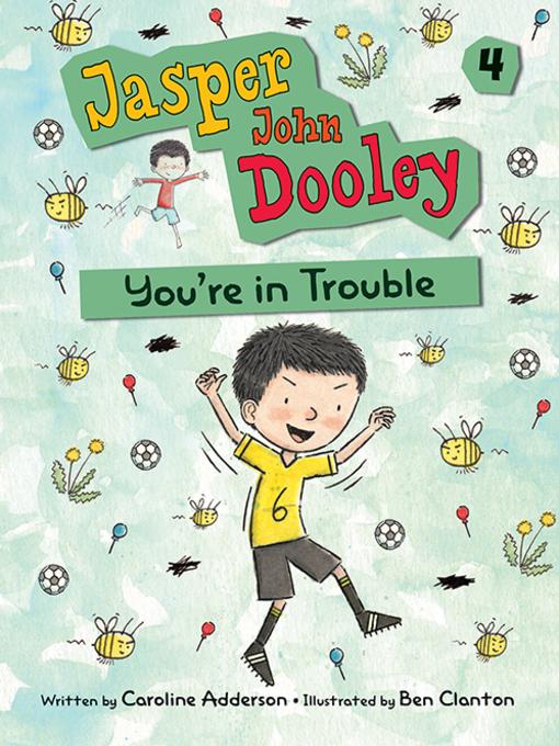 Jasper John Dooley, You're in Trouble Jasper John Dooley Series, Book 4