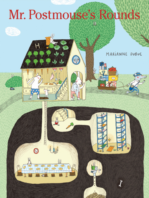 Title details for Mr. Postmouse's Rounds by Marianne Dubuc - Wait list